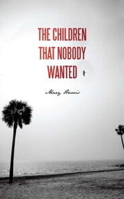 The Children That Nobody Wanted ebook by Mary Harris