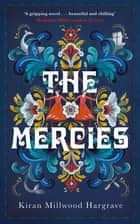 The Mercies - The Sunday Times Bestseller ebook by Kiran Millwood Hargrave