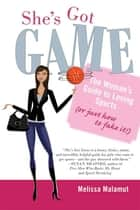 She's Got Game ebook by Melissa Malamut