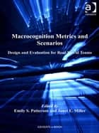 Macrocognition Metrics and Scenarios ebook by Dr Janet E Miller,Dr Emily S Patterson