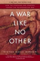 A War Like No Other ebook by Victor Hanson