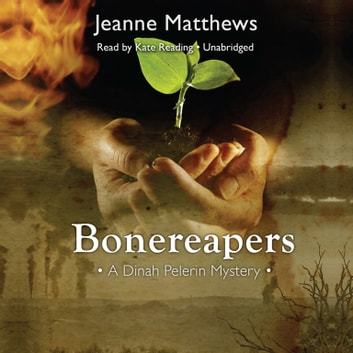 Bonereapers - A Dinah Pelerin Mystery audiobook by Jeanne Matthews,Poisoned Pen Press