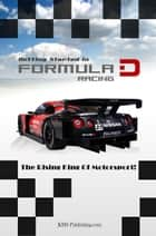 Getting Started In Formula D Racing ebook by KMS Publishing