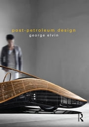 Post-Petroleum Design ebook by George Elvin