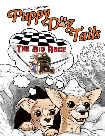Puppy Dog Tails - The Big Race ebook by Kelly L. Cuthbertson