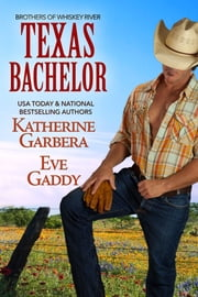 Texas Bachelor ebook by Katherine Garbera,Eve Gaddy
