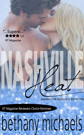 Nashville Heat - Book 1 ebook by Bethany Michaels