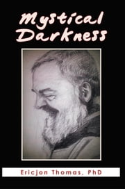 Mystical Darkness ebook by Br. Ericjon Thomas