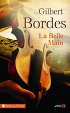 La Belle Main ebook by Gilbert BORDES
