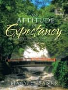 An Attitude of Expectancy ebook by Mary E. Banks