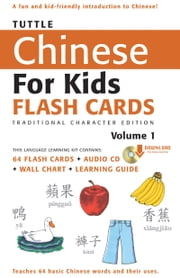 Tuttle Chinese for Kids Flash Cards Kit Vol 1 Traditional Character - [Includes 64 Flash Cards, Downloadable Audio, Wall Chart & Learning Guide] ebook by Tuttle Publishing