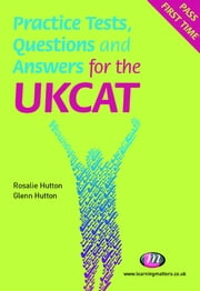 Practice Tests, Questions and Answers for the UKCAT ebook by Rosalie Hutton,Glenn Hutton