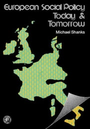 European Social Policy, Today and Tomorrow: Pergamon International Library of Science, Technology, Engineering and Social Studies ebook by Shanks, Michael