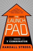 The Launch Pad ebook by Randall Stross