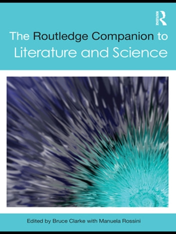 The Routledge Companion to Literature and Science ebook by