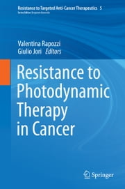 Resistance to Photodynamic Therapy in Cancer ebook by Valentina Rapozzi,Giulio Jori