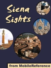 Siena Sights: a travel guide to the top 20 attractions in Siena, Tuscany, Italy (Mobi Sights) ebook by MobileReference