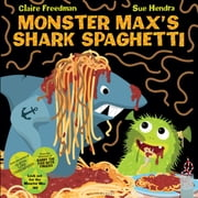 Monster Max's Shark Spaghetti ebook by Claire Freedman,Sue Hendra