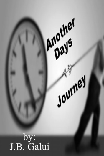 Another Days Journey ebook by J.B. Galui