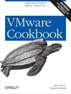 VMware Cookbook - A Real-World Guide to Effective VMware Use ebook by Ryan Troy, Matthew Helmke