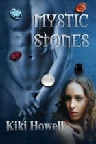 Mystic Stones ebook by Kiki Howell