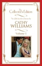 Cathy Williams - The Collector's Edition Volume 1 - 5 Book Box Set ebook by Cathy Williams
