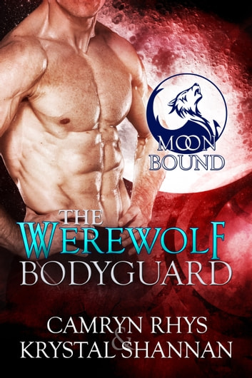 The Werewolf Bodyguard ebook by Camryn Rhys,Krystal Shannan