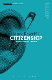 Citizenship ebook by Mark Ravenhill,Prof. Dan Rebellato