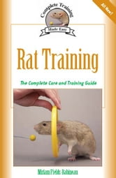 Rat Training - A Comprehensive Beginner's Guide ebook by Miriam Fields-Babineau