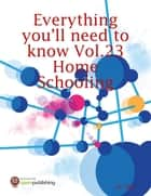Everything You'll Need to Know Vol.23 Home Schooling ebook by RC Ellis