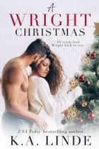 A Wright Christmas ebook by K.A. Linde