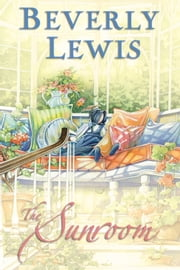 Sunroom, The ebook by Beverly Lewis