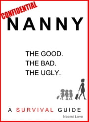 Nanny Confidential: A Survival Guide ebook by Naomi Love
