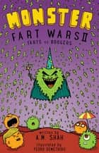 Monster Fart Wars: Farts vs. Boogers - Book 2 ebook by A.M. Shah, Pedro Demetriou