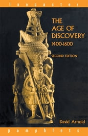 The Age of Discovery, 1400-1600 ebook by David Arnold