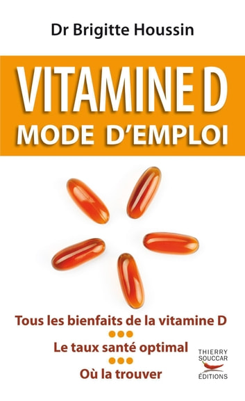 Vitamine D. Mode d'emploi ebook by Brigitte Houssin