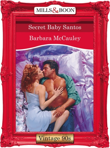Secret Baby Santos (Mills & Boon Vintage Desire) ebook by Barbara McCauley