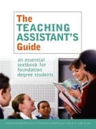 The Teaching Assistant's Guide - New perspectives for changing times ebook by Michelle Lowe, Jim Pugh