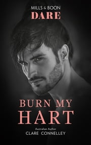 Burn My Hart ebook by Clare Connelly