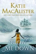 Blow Me Down ebook by