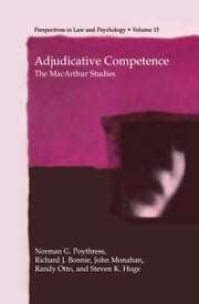 Adjudicative Competence - The MacArthur Studies ebook by Richard J. Bonnie,John Monahan,Randy Otto,Steven K. Hoge,Norman Poythress