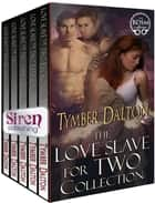 Love Slave for Two Collection ebook by