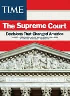 TIME Supreme Court Decisions ebook by The Editors of TIME