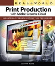 Real World Print Production with Adobe Creative Cloud ebook by Claudia McCue