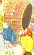 The Golden Goose Book ebook by L. Leslie Brooke Brooke