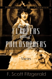 Flappers and Philosophers (Middleton Classics) ebook by F. Scott Fitzgerald