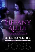 Billionaire Boss: Part Three - Billionaire Boss, #3 ebook by Tiffany Allee