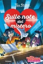 Sulle note del mistero eBook by Tea Stilton