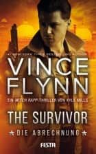 The Survivor – Die Abrechnung ebook by Kyle Mills, Vince Flynn
