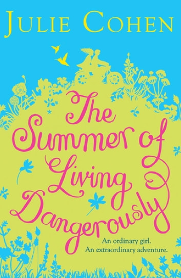 The Summer of Living Dangerously eBook by Julie Cohen